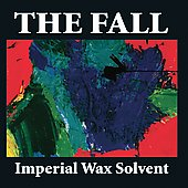 The Fall: Imperial Wax Solvent