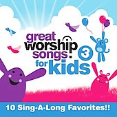 Great Worship Songs Kids Praise Band: Great Worship Songs for Kids, Vol. 3: 10 Sing-a-long