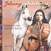 Johnny Whitehorse: Riders of Healing Road *