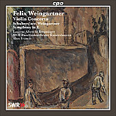 Weingartner: Violin Concerto Op. 52; Schubert: Symphony