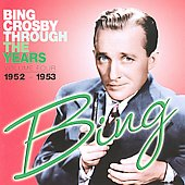 Bing Crosby: Through the Years, Vol. 4: 1952-1953