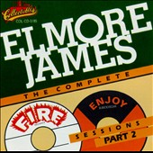 Elmore James: The Complete Fire & Enjoy Sessions, Pt. 2
