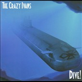 The Crazy Ivans: Dive!