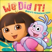 Dora the Explorer: We Did It!: Dora's Greatest Hits