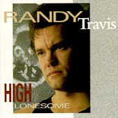 Randy Travis (Country): High Lonesome