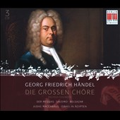 H&auml;ndel: Die Grossen Ch&ouml;re / G.F. Handel