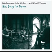 Donal O'Connor/Dónal O'Connor/John McSherry/Bob Brozman: Six Days In Down