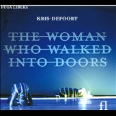 Kris Defoort: The Woman Who Walked Into Doors