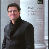Dirk Bross&eacute;: A Portrait in Music