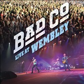 Bad Company: Live at Wembley Arena