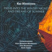Kai Nieminen: Paths into the Wintry Night & Dreams of Summer