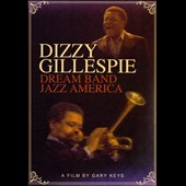 Dizzy Gillespie: Dream Band Jazz America [DVD]
