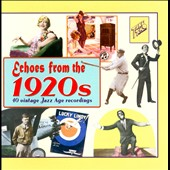 Various Artists: Echoes From The 1920s: 40 Vintage Jazz Age Recordings