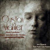 Mahler: Kindertotenlieder; Songs of a Wayfarer; Busoni: Berceuse &eacute;l&eacute;giaque / Sara Mingardo, contralto