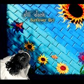 Jill Jack: Sunflower Girl [Digipak]