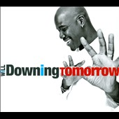 Will Downing: Tomorrow [Digipak]