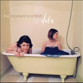 Dala: This Moment Is a Flash