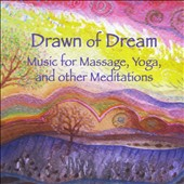 Tom Wallace: Drawn of Dream: Music for Massage Yoga