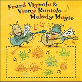 Melody Magic - Classical music arranged for 2 guitars / Frank Vignola and Vinny Caniolo, guitars