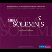 Ludwig van Beethoven: Missa Solemnis / Simone Schneider, soprano; Gerhild Romberger, alto; Richard Croft, tenor; Jochen Kupfer, bass