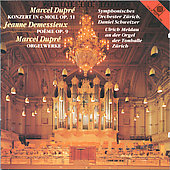 Dupr&#233;: Organ Concerto in E minor, Preludes and Fugues, etc