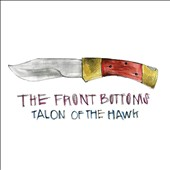 The Front Bottoms: Talon of the Hawk [Digipak]