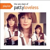 Patty Loveless: Playlist: The Very Best of Patty Loveless