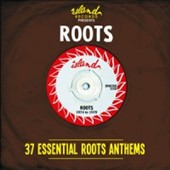 Various Artists: Island Records Presents: Roots: 37 Essential Roots Anthems