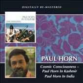 Paul Horn: Cosmic Consciousness: Paul Horn in Kashmir & India