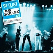 Blue Öyster Cult: Setlist: The Very Best of Blue Öyster Cult Live