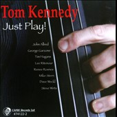 Tom Kennedy (90s): Just Play!