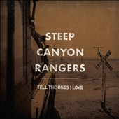 Steep Canyon Rangers: Tell the Ones I Love [Digipak]