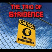 The Trio of Stridence: Auditur Periculosum [Digipak]