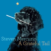 Steven Mercurio: A Grateful Tail