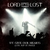 Lord of the Lost: We Give Our Hears: Live auf St. Pauli *