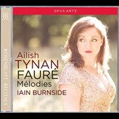 Fauré: Mélodies / Ailish Tynan, soprano; Iain Burnside, piano