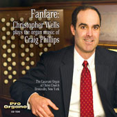 Craig Phillips (b.1961): Music for Organ / Christopher Wells, organ
