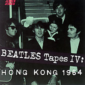 The Beatles: Beatles Tapes, Vol. 4: Hong Kong '64