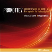 Prokofiev: Violin Sonatas nos 1 & 2; Five Melodies for Violin and Piano / Jonathan Crow, violin; Paul Stewart, piano