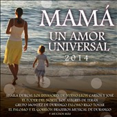 Various Artists: Mamá: Un Amor Universal 2014