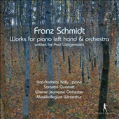 Franz Schmidt: Works for piano left hand & orchestra / Karl-Andreas Kolly, piano
