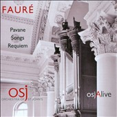 Fauré: Pavane, Songs, Requiem