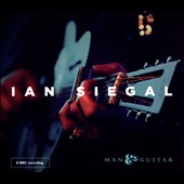 Ian Siegal: Man & Guitar [Digipak]