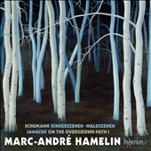Schumann: Kinderszenen; Waldszenen; Janácek: On the Overgrown Path 1 / Marc-André Hamelin, piano