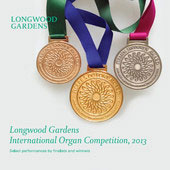 Longwood Gardens International Organ Competition, 2013