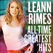 LeAnn Rimes: All-Time Greatest Hits