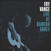 Foy Vance: Live at Bangor Abbey [2/10]