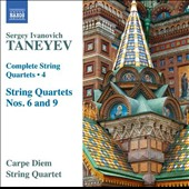 Sergey Ivanovich Taneyev (1856-1915): Complete String Quartets, Vol. 4 - String Quartets Nos. 6 and 9 / Carpe Diem Quartet