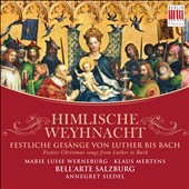Himlische Weyhnacht - Festive Christmas songs from Luther to Bach / Marie Luise Werneburg, soprano; Klaus Mertens, bass; Bell'Arte Salzburg, Siedel