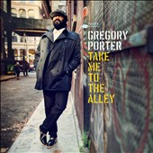 Gregory Porter (Vocals): Take Me to the Alley